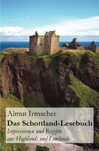 Preisvergleich Produktbild Das Schottland-Lesebuch: Impressionen und Rezepte aus Highlands und Lowlands