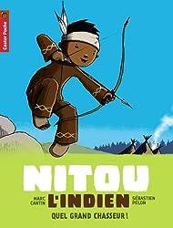 Nitou l'Indien, Tome 1 : Quel grand chasseur !