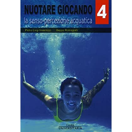Nuotare Giocando - Volume 4° (Carabà Universitaria)
