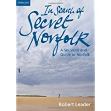 In Search of Secret Norfolk: A Souvenir and Guide to Norfolk