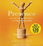 Presence: Bringing your Boldest Self to your Biggest Challenges: Includes a PDF of Supplemental Materials
