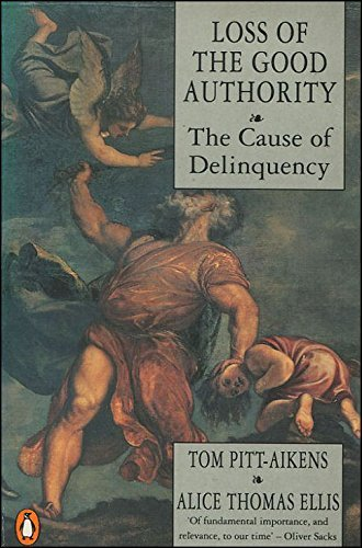 (Loss of the Good Authority: Cause of Delinquency by Tom Pitt-Aikens (1990-10-25))