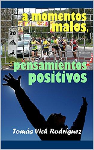 A momentos malos, pensamientos positivos: Qué pasa por la cabeza del corredor popular de maratón por Tomás Vich Rodríguez