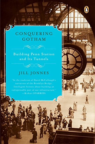 Penn Station New York New York (Conquering Gotham: Building Penn Station and Its Tunnels)