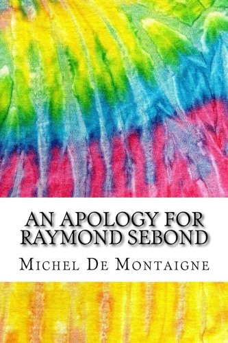 an-apology-for-raymond-sebond-includes-mla-style-citations-for-scholarly-secondary-sources-peer-revi