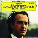 Schumann: Sonata for Piano Op.11; Fantasia Op.17
