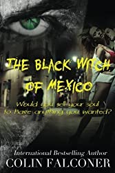 The Black Witch of Mexico by Colin Falconer (2014-10-13)