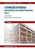 Stahlbetonbau - Bemessung und Konstruktion - Teil 1: Grundlagen - Biegebeanspruchte Bauteile