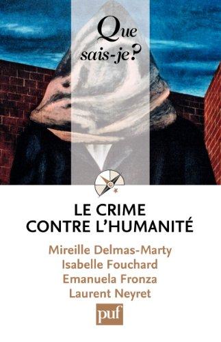 Le crime contre l'humanit:  Que sais-je ?  n 3863