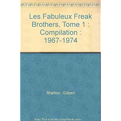 Les Fabuleux Freak Brothers, Compilation Tome 1 : 1967-1974