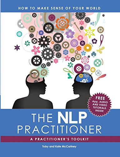 The Nlp Practitioner: A Practitioners Toolkit: 1