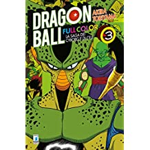 La saga dei cyborg e di Cell. Dragon Ball full color: 3