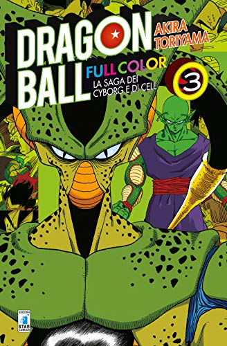 La saga dei cyborg e di Cell. Dragon Ball full color