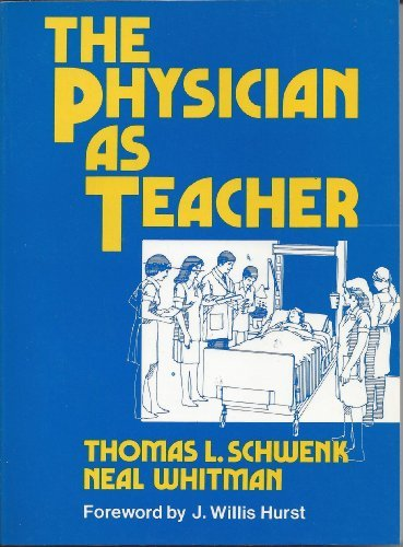 The Physician As Teacher by Thomas L. Schwenk (1987-07-30)