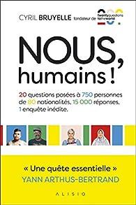 Nous, humains ! par Cyril Bruyelle