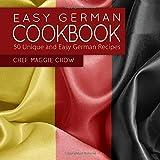 Easy German Cookbook: 50 Unique and Easy German Recipes