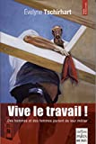 Telecharger Livres Vive le travail Des femmes et des hommes parlent de leur metier (PDF,EPUB,MOBI) gratuits en Francaise