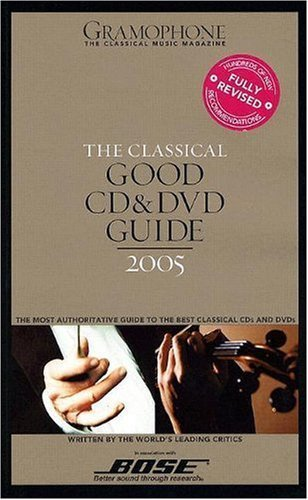 The Classical Good CD and DVD Guide 2005 (Gramophone Classical Music Guide) 2005 edition by Jolly, James (2004) Paperback