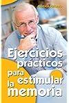 https://libros.plus/ejercicios-practicos-para-estimular-la-memoria/