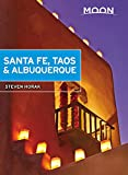 Moon Santa Fe, Taos & Albuquerque (Fifth Edition) (Travel Guide)