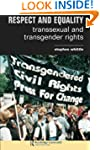 Respect and Equality: Transsexual and...