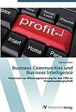 Business Communities und Business Intelligence: Potenziale zur Wissensgenerierung für das CRM im Firmenkundengeschäft