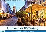 Lutherstadt Wittenberg - Die Wirkstätte des rebellischen Martin Luther (Wandkalender 2020 DIN A2 quer) - U boeTtchEr