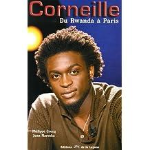 Corneille : Du Rwanda à Paris