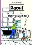 Raoul - Mais C Est une Fille !