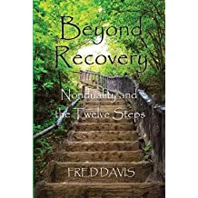 [(Beyond Recovery: Nonduality and the Twelve Steps)] [Author: Fred Davis] published on (October, 2014)