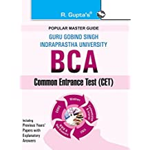 GGSIPU: BCA (Bachelor of Computer Applications) Common Entrance Test Guide (Popular Master Guide)