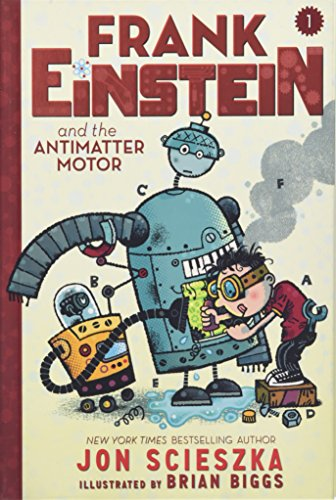 Frank Einstein And The Antimatter Motor (Frank Einstein Series)