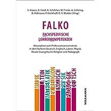 Falko: Fachspezifische Lehrerkompetenzen: Konzeption von Professionswissenstests in den Fächern Deutsch, Englisch, Latein, Physik, Musik, Evangelische Religion und Pädagogik