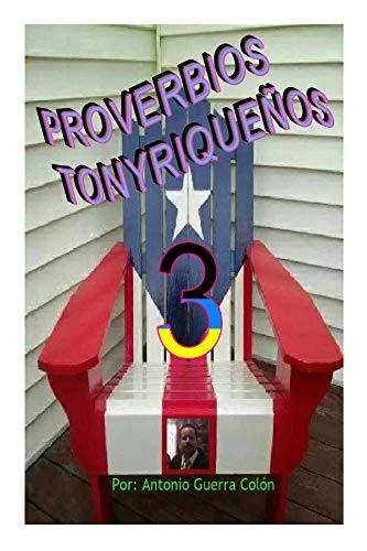 Proverbios Tonyriqueños 3 por Antonio Guerra Colón