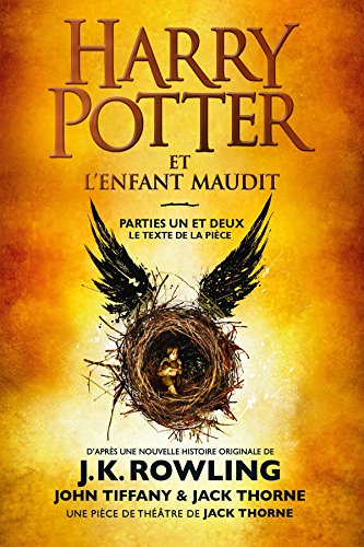 Harry Potter et l'Enfant Maudit - Parties Un et Deux: Le texte officiel de la production originale du West End (Londres) par J.K. Rowling