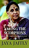 #5: Life Among the Scorpions: Memoirs of a Woman in Indian Politics