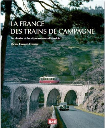 La France des trains de campagne : Les chemins de fer dpartementaux d'autrefois by Elie Mandrillon (2016-02-25)