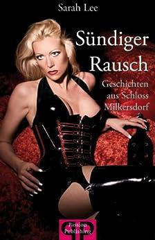 Sündiger Rausch: Sex, Leidenschaft, Lust und Erotik (German Edition) de [Lee, Sarah]