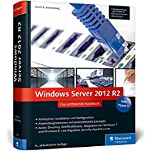 Windows Server 2012 R2: Das umfassende Handbuch. Inkl. Hyper-V (Galileo Computing)