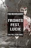 Frohes Fest, Lucie: Ein Fall für Abel: Cassiopeiapress Kriminalroman