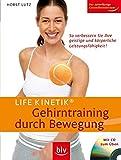 Life Kinetik -  Gehirntraining durch Bewegung - mit CD zum Üben