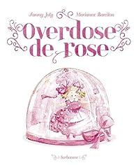Overdose de rose par Fanny Joly