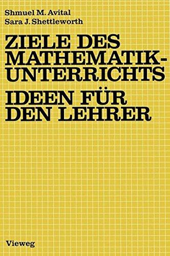 Ziele des Mathematikunterrichts - Ideen für den Lehrer