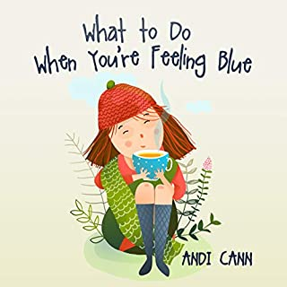 What to Do When You're Feeling Blue