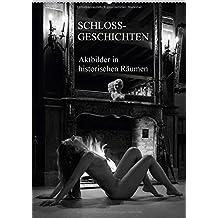 Schlossgeschichten - Aktbilder in historischen Räumen (Wandkalender 2018 DIN A2 hoch): Akt- und Erotikbilder in Schlössern in Schwarzweiss (Monatskalender, 14 Seiten ) (CALVENDO Kunst)
