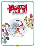 """Afficher """"Le petit monde de Père Noël n° 3 Le calendrier infernal"""""""
