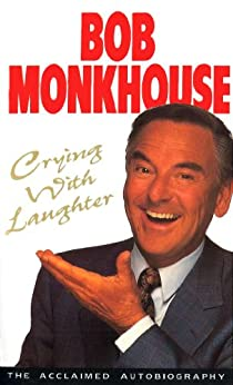 Crying With Laughter: My Life Story by [Monkhouse, Bob]