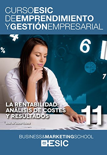 Rentabilidad,La: Análisis de costes y resultados (Curso ESIC de emprendimiento y gestión empresarial. ABC)