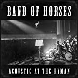 Band of Horses: Acoustic at the Ryman (Audio CD)