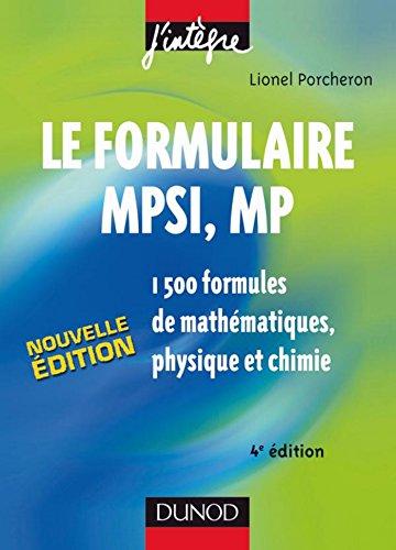Le formulaire MPSI, MP - 4e éd. : 1500 formules de mathématiques, physique et chimie (10 - Les formulaires)